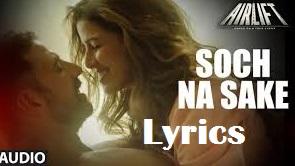 SOCH NA SAKE SONG LYRICS | ARIJIT SINGH