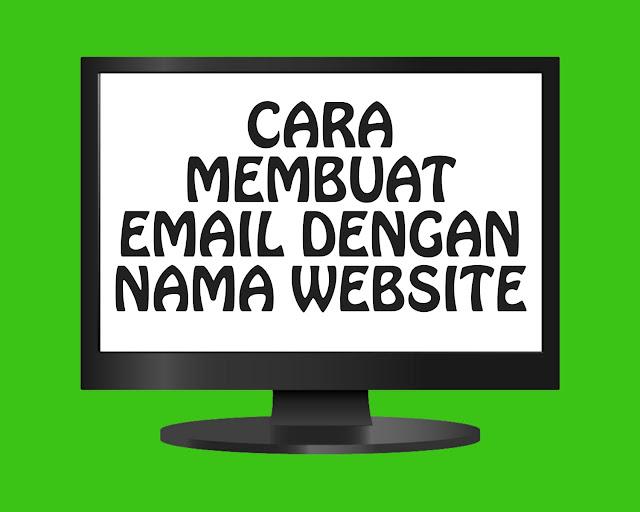 Cara Membuat Email dengan Nama Website
