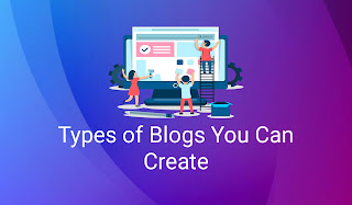 Types of Blogs You Can Create
