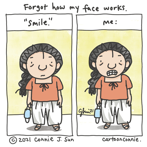 """Two-panel comic with panel 1 showing a simple drawing of a girl with a braid, holding a face mask in one hand with a flat, neutral expression on her face, with the instructions to """"smile"""" in quotes. Panel two, labeled """"me,"""" is an identical image with no change, except that her mouth is in a painful grimace. Comic is titled, """"Forgot how my face works."""" Webcomic strip by Connie Sun, cartoonconnie"""