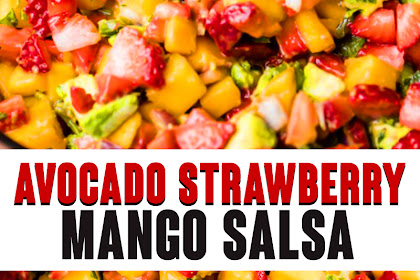 Avocado Strawberry Mango Salsa