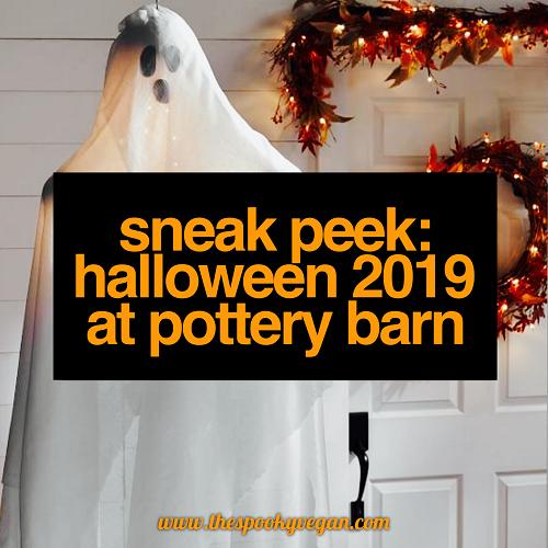 The Spooky Vegan Sneak Peek Halloween 2019 At Pottery Barn