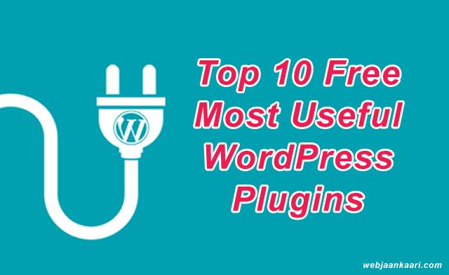 Top 10 Free Most Useful Downloaded WordPress Plugins