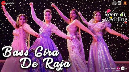 Bass Gira De Raja - Veere Di Wedding (2018)