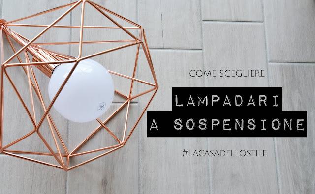 La casa dello stile: Come scegliere lampadari a sospensione