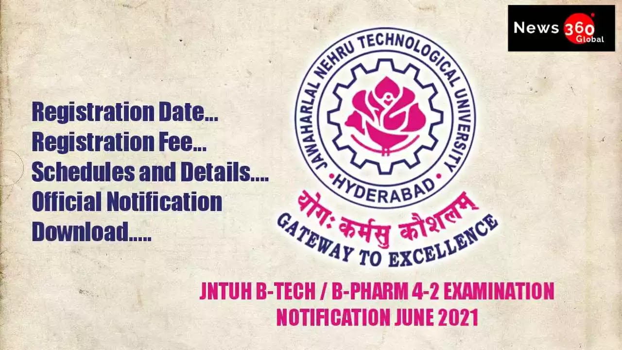 JNTUH B.Tech / B.Pharmacy 4-2 Semester June 2021 Exam Notification, See Details and Last Date to Apply
