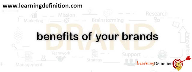benefits of your brands