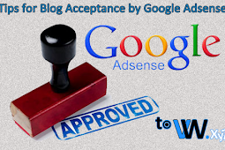 Tips for Blog Acceptance by Google Adsense