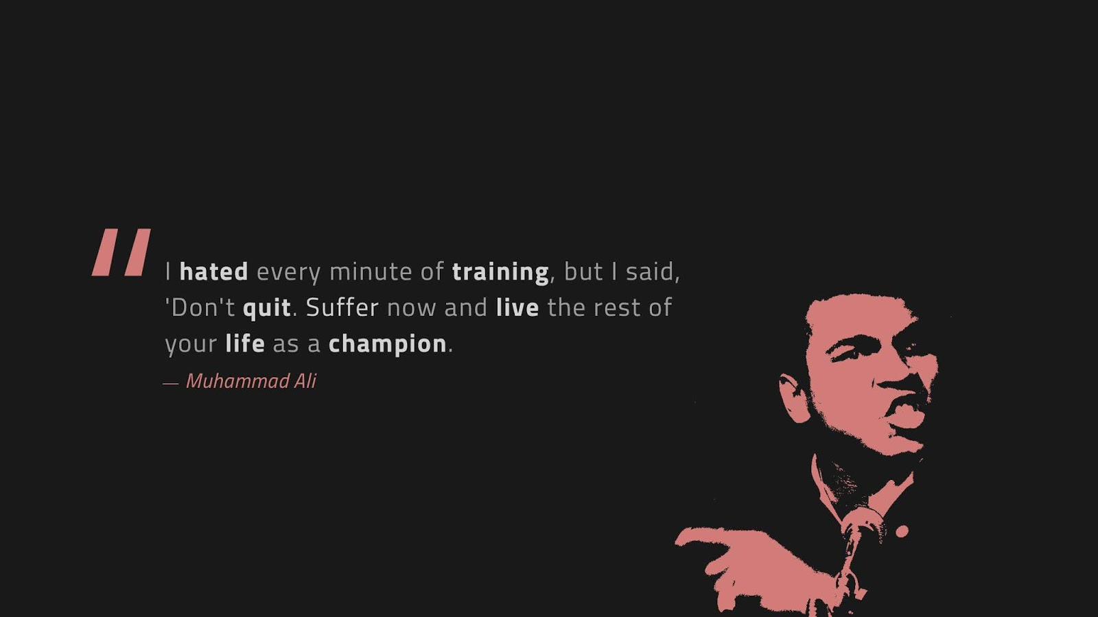 Champion, Don't Quit, Live Life, Mohammad Ali, Popular Quotes, HD, Typography