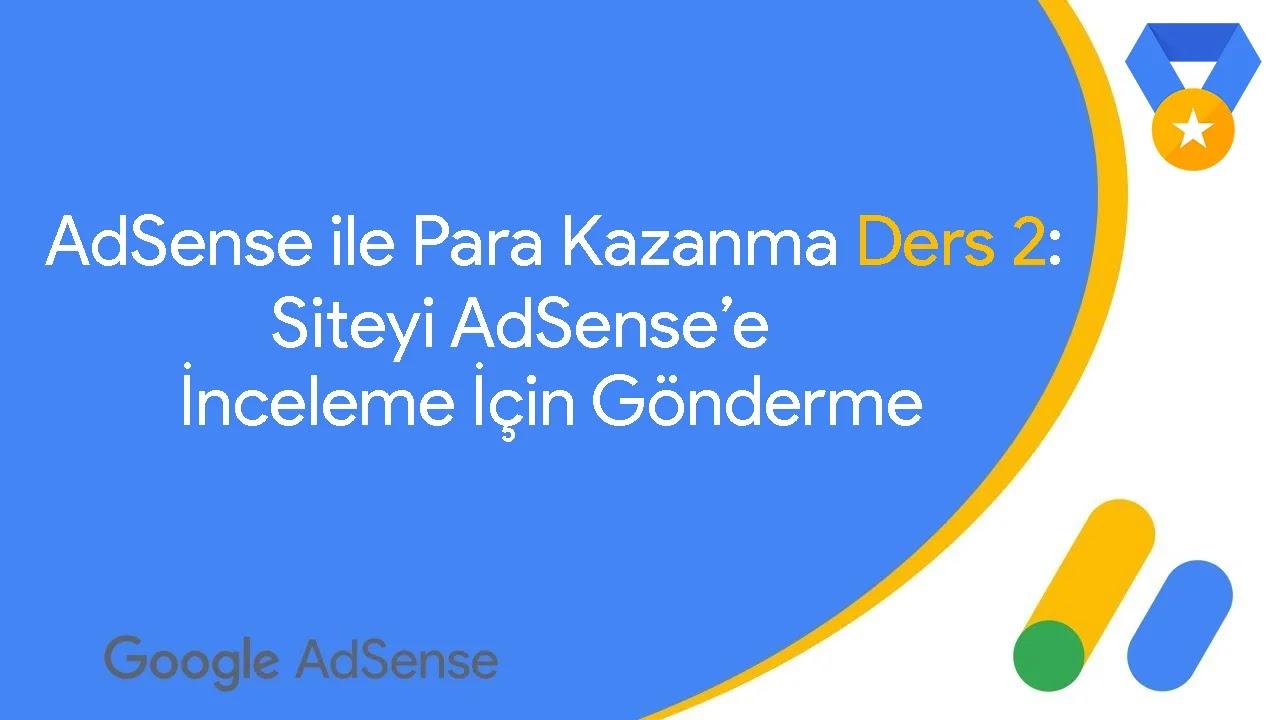 Ders 2: Siteyi Google AdSense'e İnceleme İçin Gönderme