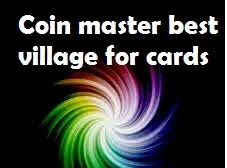 Coin Master Best Village for Cards