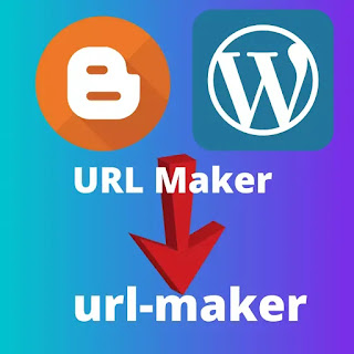 URL Maker For Blogger or WordPress