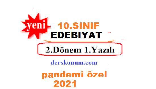 10.SINIF EDEBİYAT 2.DÖNEM YAZILI SORULARI 2021 PANDEMİ DÖNEMİ