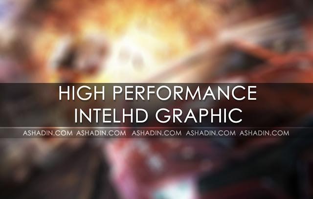 Agar IntelHD Lancar Bermain Games