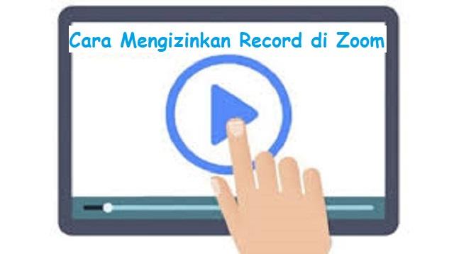 Cara Mengizinkan Record di Zoom
