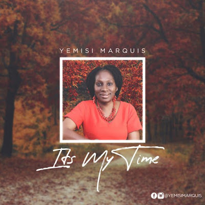 Yemisi Marquis – Its My Time