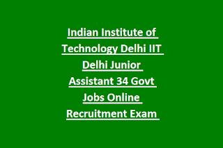 Indian Institute of Technology Delhi IIT Delhi Junior Assistant 34 Govt Jobs Online Recruitment Exam 2019