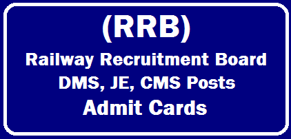 Railway Recruitment Board (RRB) DMS, JE, CMS Posts Admit Cards 2019 for CBT 2 Exam, Exam on September 19 /2019/09/rrb-je-dms-cms-posts-admit-cards-for-cbt-2-exam.html
