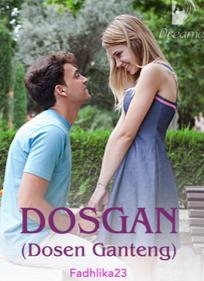 Novel Dosgan (Dosen Ganteng) Karya Fadhlika23 Full Episode