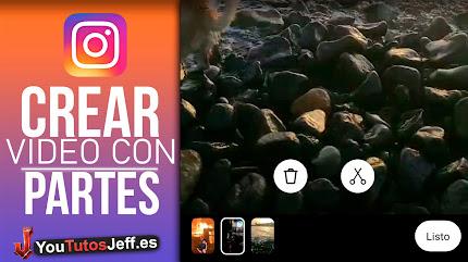 Hacer Un Video con PARTES DE VIDEOS Instagram
