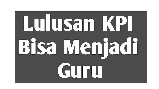 Lulusan KPI, Guru dan PPG