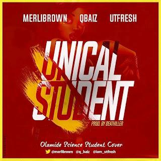 MUSIC: Merlibrown X Qbaiz X Utfresh - Unical Student #UnicalStudent | @merlibrown @q_baiz @iam_utfresh