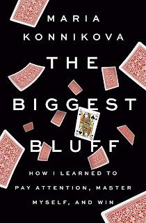 Maria Konnikova's The Biggest Bluff