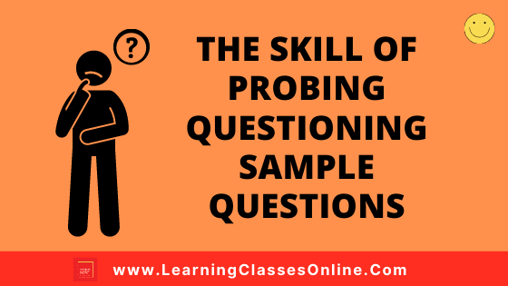 The Skill of Probing Questioning – Sample Questions | how to use probing questions skill of microteaching?| sample qustions for probing question skill