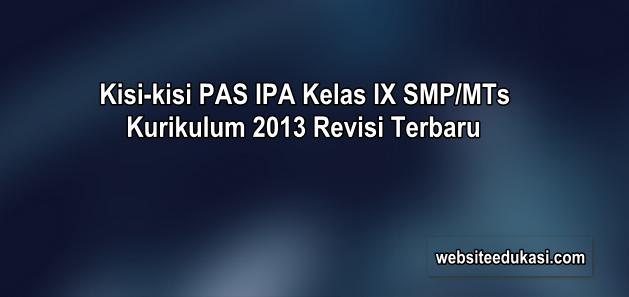 Kisi-kisi PAS IPA Kelas 9 Kurikulum 2013 Tahun 2019/2020