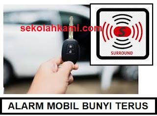 alarm mobil bunyi terus