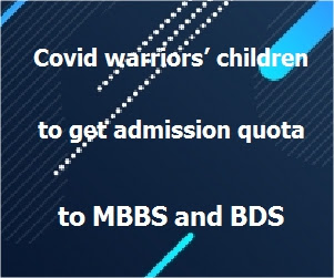 Covid warriors' children to get admission quota to MBBS and BDS