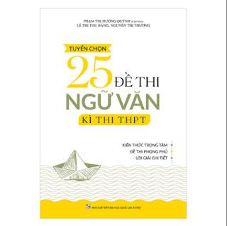 Tuyển Chọn 25 Đề Thi Ngữ Văn Kì Thi THPT 2019 ebook PDF EPUB AWZ3 PRC MOBI