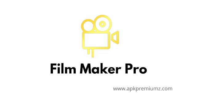film maker pro mod apk unlocked version free download