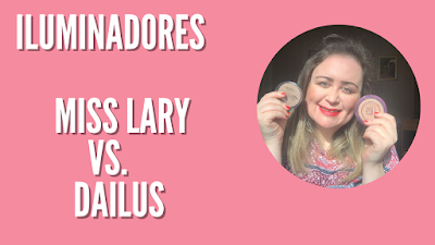 Iluminadores: Miss Lary Vs Dailus