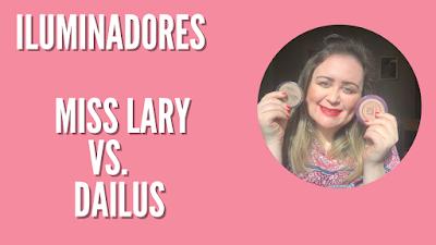 Iluminadores: Miss Lary Vs Dailus