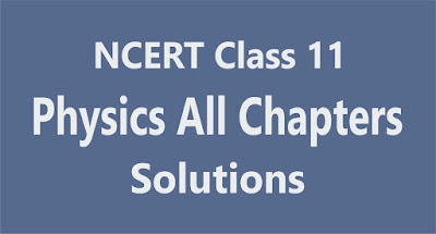 NCERT Class 11 Physics All Chapters Solutions