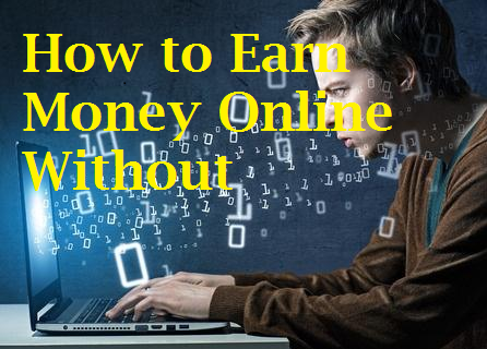 How to Earn Money Online Without Working