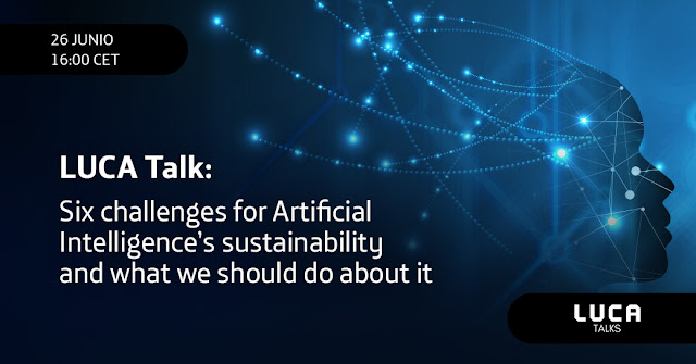 LUCA Talk: 6 challenges for Artificial Intelligence's sustainability and what we should do about it