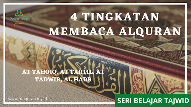 4 tingkatan membaca alquran