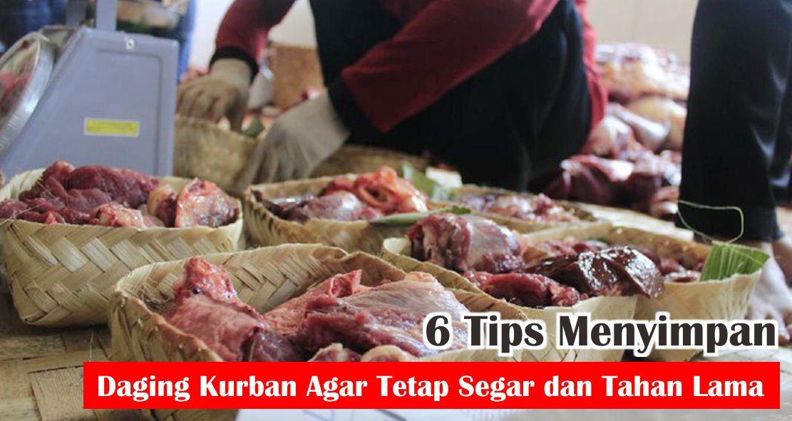 6 Tips Menyimpan Daging Kurban Agar Tetap Segar dan Tahan Lama