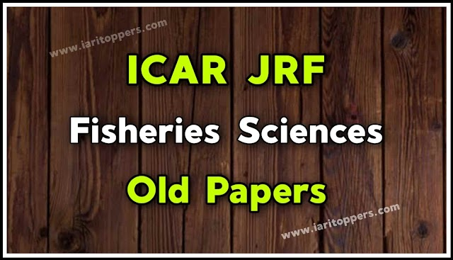 ICAR JRF Fisheries Sciences Old Papers PDF Download