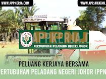Jawatan Kosong Terkini di Pertubuhan Peladang Negeri Johor (PPNJ)