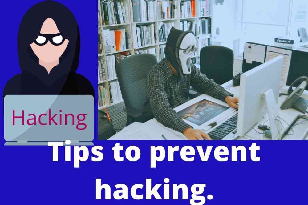 Tips to prevent hacking