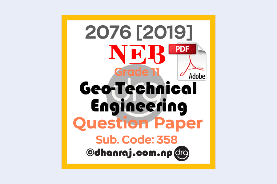Geo-Technical-Engineering-Grade-11-XI-Question-Paper-2076-2019-Subject-Code-358-NEB
