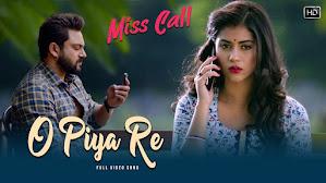 O Piya Re Lyrics (ও প্রিয়া রে) Miss Call | Madhura Bhattacharya