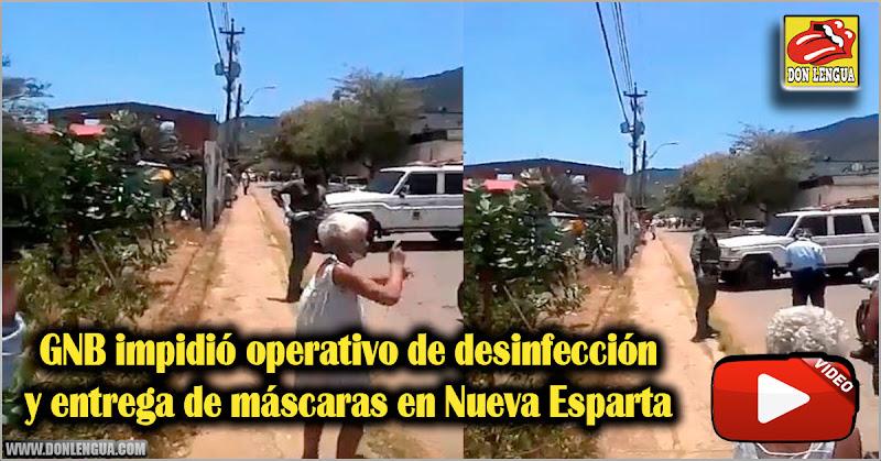 GNB impidió operativo de desinfección y entrega de máscaras en Nueva Esparta