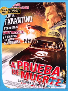 A Prueba De Muerte [2007]HD [1080p] Latino [GoogleDrive] SilvestreHD