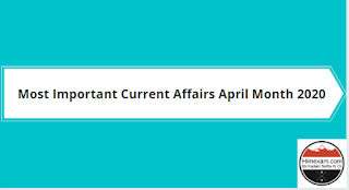 Most Important Current Affairs April Month 2020