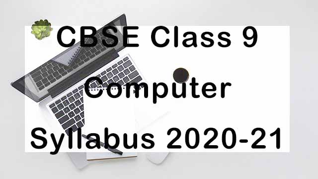 CBSE Class 9 Computer Applications Syllabus 2020-21