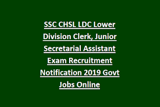 SSC CHSL LDC Lower Division Clerk, Junior Secretarial Assistant Exam Recruitment Notification 2019 Govt Jobs Online